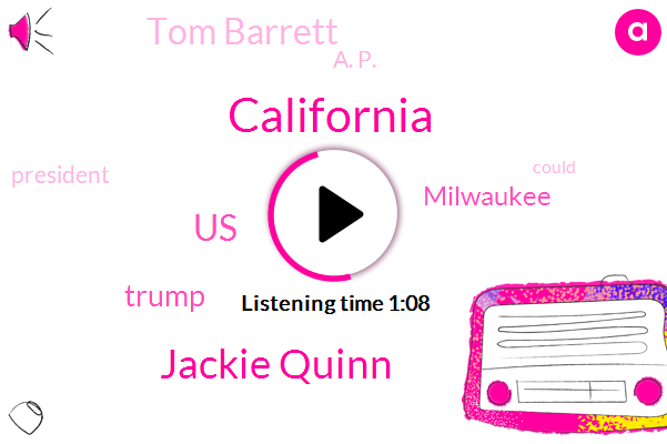 California,Jackie Quinn,United States,Donald Trump,Milwaukee,Tom Barrett,A. P.,President Trump