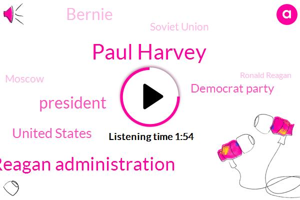 Paul Harvey,Reagan Administration,President Trump,United States,Democrat Party,Bernie,Soviet Union,Moscow,Ronald Reagan