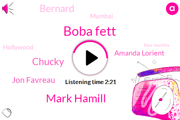 Boba Fett,Mark Hamill,Chucky,Jon Favreau,Amanda Lorient,Bernard,Mumbai,Hollywood,Four Months,One Bit
