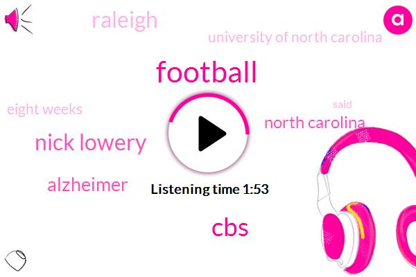 Football,CBS,Nick Lowery,Alzheimer,North Carolina,Raleigh,University Of North Carolina,Eight Weeks