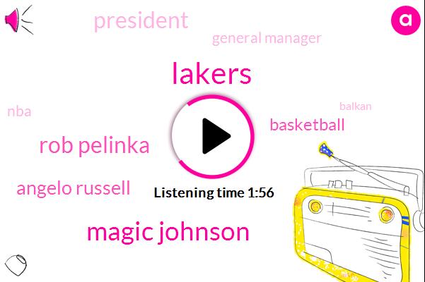 Lakers,Magic Johnson,Rob Pelinka,Angelo Russell,Basketball,President Trump,General Manager,NBA,Balkan,One Day
