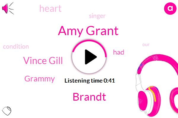 Amy Grant,Brandt,Vince Gill,Grammy,ABC
