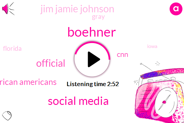 Boehner,Social Media,Official,African Americans,CNN,Jim Jamie Johnson,Gray,Florida,Iowa