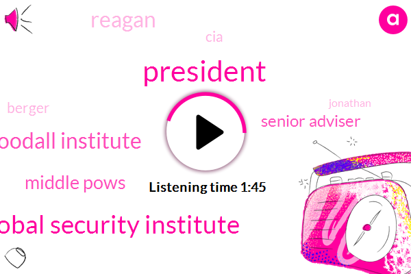 President Trump,Global Security Institute,Jane Goodall Institute,Middle Pows,Senior Adviser,Reagan,CIA,Berger,Jonathan,United Nations,Representative