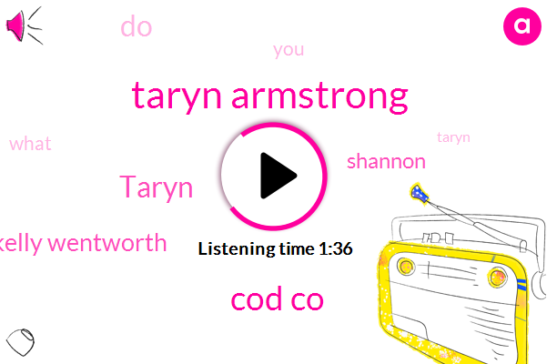 Taryn Armstrong,Cod Co,Taryn,Kelly Wentworth,Shannon