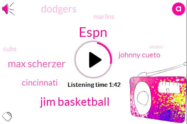 Espn,Jim Basketball,Max Scherzer,Cincinnati,Johnny Cueto,Dodgers,Marlins,Cubs,Uconn,Baseball,Matt,Sixty Fifth