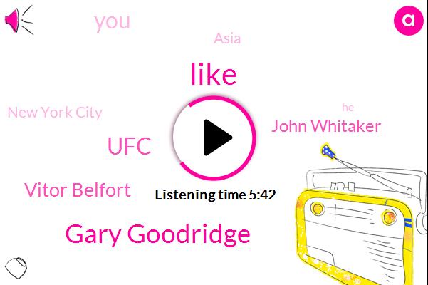 Gary Goodridge,UFC,Vitor Belfort,John Whitaker,Asia,New York City