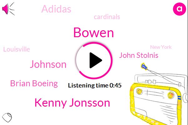 Bowen,Kenny Jonsson,Adidas,Johnson,Louisville,New York,Cardinals,Brian Boeing,Basketball,John Stolnis,Executive,Consultant,One Thousand Three Hundred Dollars,One Hundred Thousand Dollars