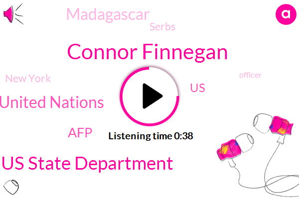 Us State Department,Connor Finnegan,United States,United Nations,Madagascar,Serbs,AFP,New York,Officer,Africa