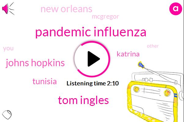 Pandemic Influenza,Tom Ingles,Johns Hopkins,Tunisia,Katrina,New Orleans,Mcgregor