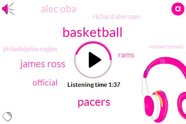 Basketball,Pacers,James Ross,Official,Rams,Alec Oba,Richard Sherman,Philadelphia Eagles,Michael Bennett,NFL,Kansas,Seahawks,Lakers,Grizzlies,Raptors,Lebrun,Hager,Nuggets,Cavs,NBA