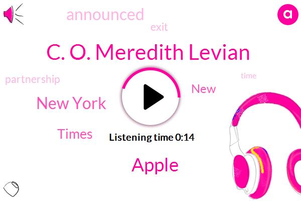 C. O. Meredith Levian,Apple,New York,Times