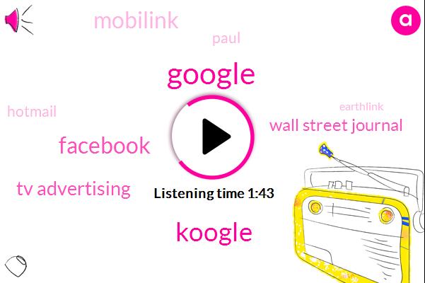 Google,Koogle,Facebook,Tv Advertising,Wall Street Journal,Mobilink,Paul,Hotmail,Earthlink,Baruch,Gould