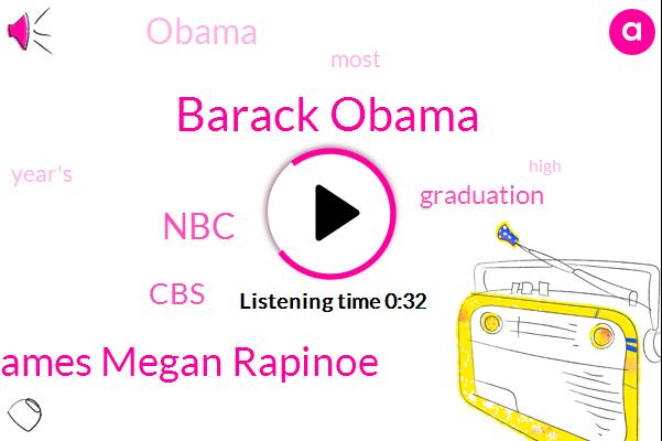 Barack Obama,NBC,Lebron James Megan Rapinoe,ABC,CBS,FOX