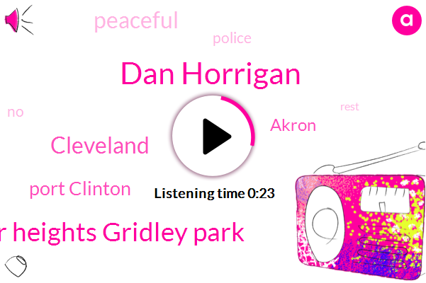 Port Clinton,Dan Horrigan,Cleveland,Shaker Heights Gridley Park,Akron