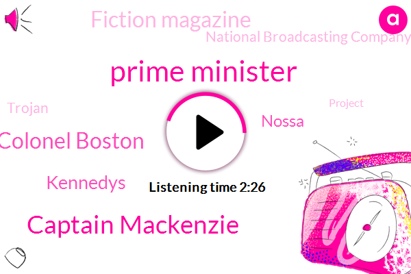Prime Minister,Captain Mackenzie,Colonel Boston,Kennedys,Nossa,Fiction Magazine,National Broadcasting Company