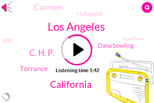 Los Angeles,C. H. P.,Torrance,California,Dana Bowling,Carmen,Hollywood,KBC,Kabc,Ryan Pierse,Artesia