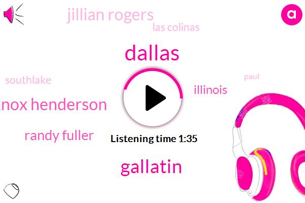 Gallatin,Dallas,Knox Henderson,Randy Fuller,Illinois,Jillian Rogers,Las Colinas,Southlake,Paul,Ferguson,Twenty Minute