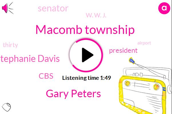 Macomb Township,Gary Peters,Stephanie Davis,CBS,President Trump,Senator,W. W. J.