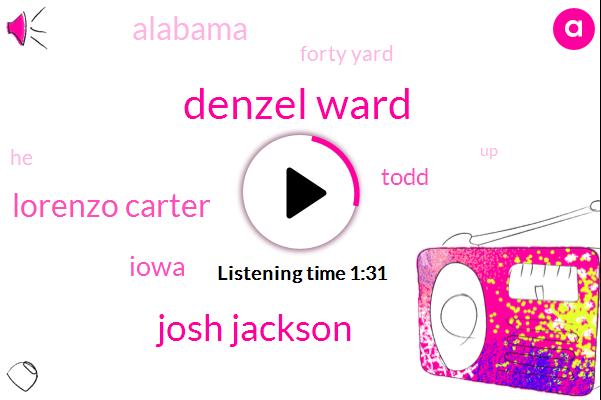 Denzel Ward,Josh Jackson,Lorenzo Carter,Iowa,Todd,Alabama,Forty Yard