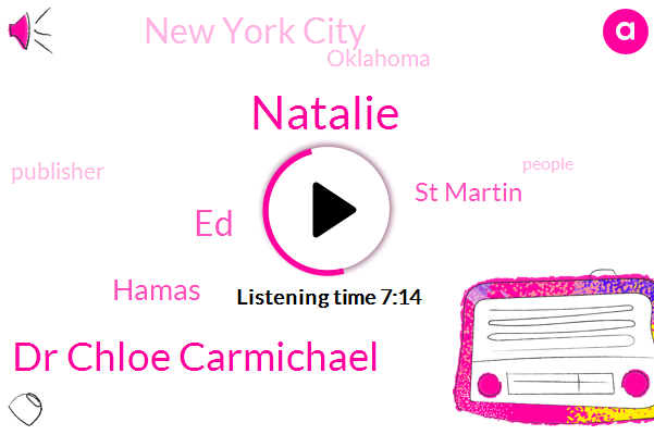 Natalie,New York City,Dr Chloe Carmichael,Hamas,Oklahoma,St Martin,Publisher,ED