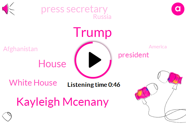 President Trump,White House,House,Kayleigh Mcenany,Press Secretary,Donald Trump,Russia,Fox News,Afghanistan,America,The New York Times