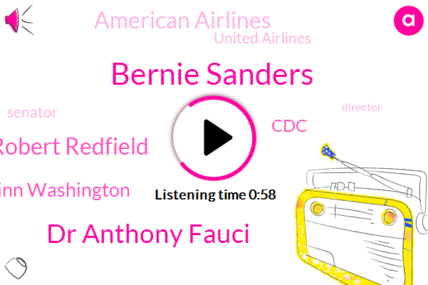 Bernie Sanders,Dr Anthony Fauci,Director,Dr Robert Redfield,Jackie Quinn Washington,Senator,CDC,American Airlines,United Airlines
