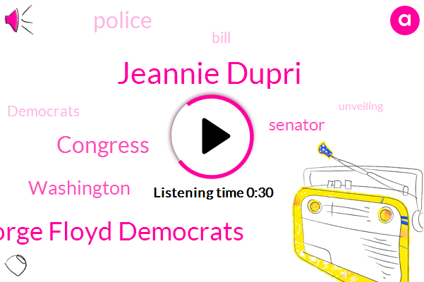 Congress,Jeannie Dupri,Washington,George Floyd Democrats,Senator