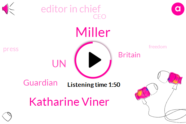 Miller,Guardian,UN,Katharine Viner,Britain,Editor In Chief,CEO,Brian
