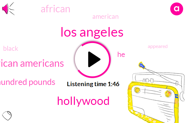 Los Angeles,Hollywood,African Americans,Five Five Two Hundred Pounds