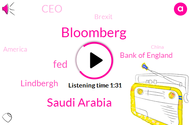 Bloomberg,Saudi Arabia,FED,Lindbergh,Bank Of England,CEO,Brexit,America,China,Sixty Three Dollars