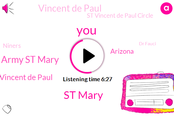St Mary,Salvation Army St Mary,St Vincent De Paul,Arizona,Vincent De Paul,St Vincent De Paul Circle,Niners,Dr Fauci,Biden