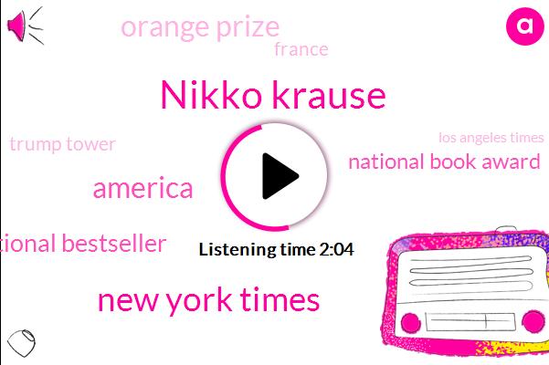 Nikko Krause,New York Times,America,International Bestseller,National Book Award,Orange Prize,France,Trump Tower,Los Angeles Times,New Yorker,Harper,New York,Israel,Epstein,Thirty Years