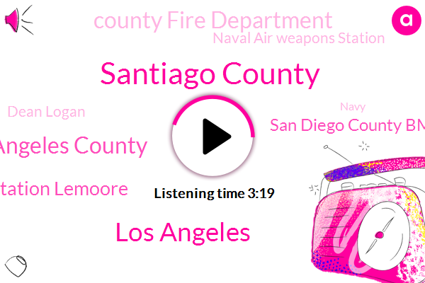Santiago County,Los Angeles,Los Angeles County,Naval Air Station Lemoore,San Diego County Bmw Centers,County Fire Department,Naval Air Weapons Station,Dean Logan,Navy,Laura Kate,Koga News,California Health And Human Services,Legoland,Chuck Schumer,California,Dodgers,Dr Mark Gelli,China Lake
