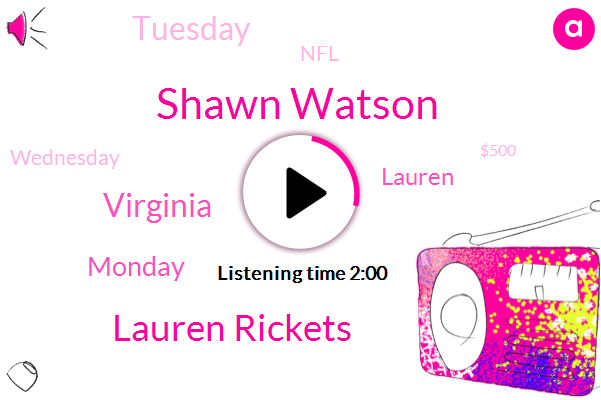 Shawn Watson,Lauren Rickets,Virginia,Monday,Lauren,Tuesday,NFL,Wednesday,$500,Tomorrow,Watson,Tomorrow Morning,Today,Texas,Thursday,I 95,Six Lawsuits,14 50 Rockville Pike,First Lawsuit,Friday