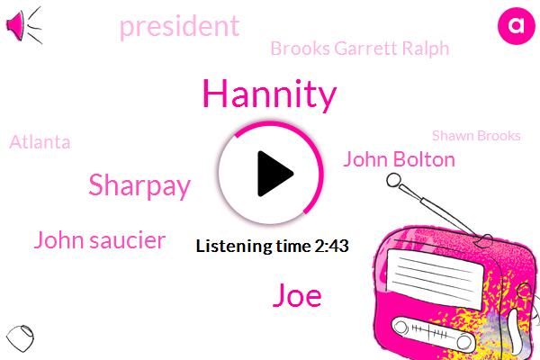 Hannity,JOE,Sharpay,John Saucier,John Bolton,President Trump,Brooks Garrett Ralph,Atlanta,Shawn Brooks,Jimmy Coco,Lisa,White House,Donald Trump,Assault,Bronson,Murder,Officer