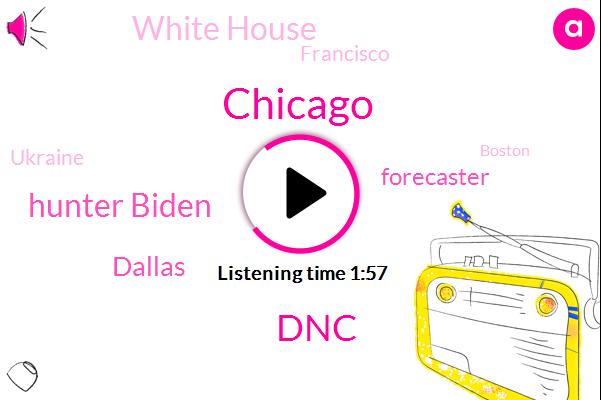 Chicago,DNC,Hunter Biden,Dallas,Forecaster,White House,Francisco,Ukraine,Boston,Philadelphia,Oakland San Jose,Nashville,New England,New York,Iowa,Minneapolis,Rapid City South Dakota,David Bagnell
