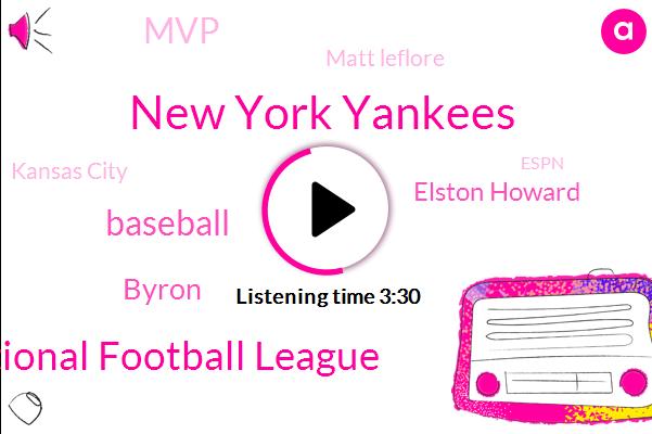 New York Yankees,National Football League,Baseball,Byron,Elston Howard,MVP,Matt Leflore,Kansas City,Espn,Kingsbury,GM,Blackman,Molly,Vienna,Coordinator,Seventy Percent
