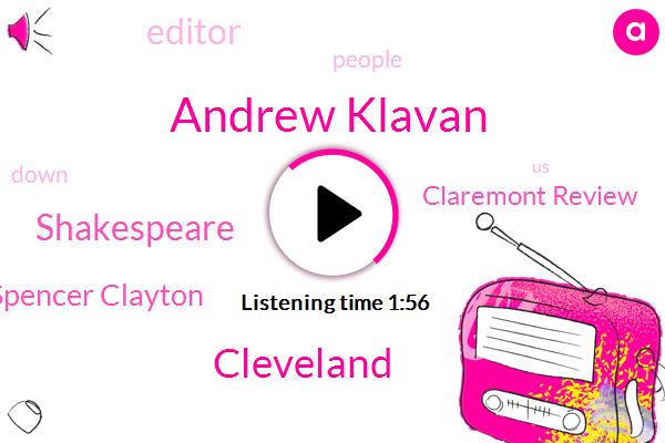 Andrew Klavan,Cleveland,Shakespeare,Spencer Clayton,Claremont Review,Editor