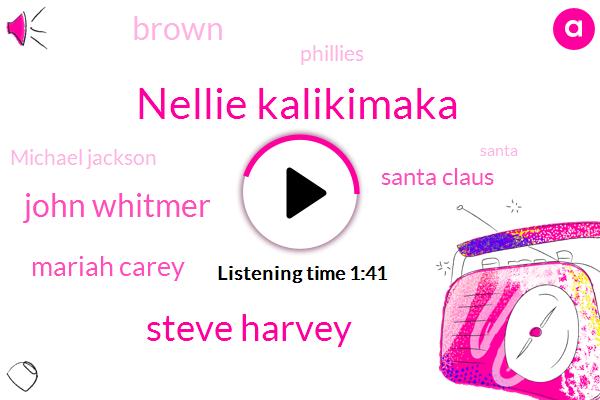Nellie Kalikimaka,Steve Harvey,John Whitmer,Mariah Carey,Santa Claus,Brown,Phillies,Michael Jackson,Santa,Charlie Brown