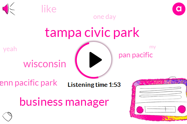 Tampa Civic Park,Business Manager,Wisconsin,Penn Pacific Park,Pan Pacific,One Day