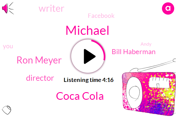 Michael,Coca Cola,Ron Meyer,Director,Bill Haberman,Writer,Facebook,Andy,Silicon Valley,Hollywood,Three Quarters,Two Weeks