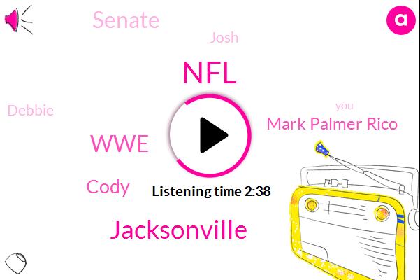 NFL,Jacksonville,WWE,Cody,Mark Palmer Rico,Senate,Josh,Debbie,Marty Miller,Sixty Seven Years,Two Decades