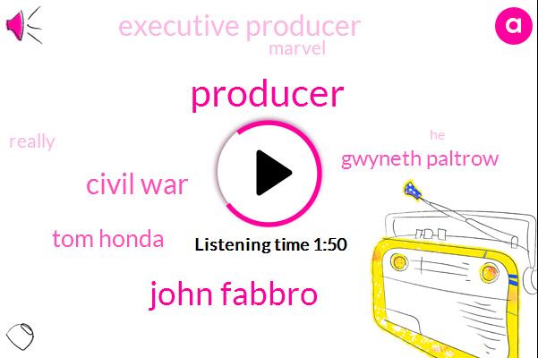 Producer,John Fabbro,Civil War,Tom Honda,Gwyneth Paltrow,Executive Producer,Marvel