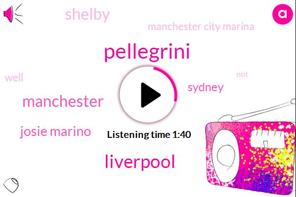 Pellegrini,Liverpool,Manchester,Josie Marino,Sydney,Shelby,Manchester City Marina