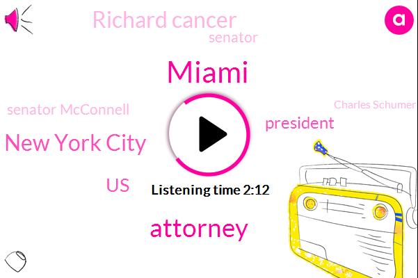 Miami,ABC,Attorney,New York City,United States,President Trump,Richard Cancer,Senator,Senator Mcconnell,Charles Schumer,Donald Trump,Michael Sussman,Grafton Thomas,Haley,California