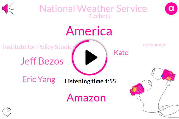 America,Amazon,Jeff Bezos,Eric Yang,Kate,National Weather Service,Colbert,Institute For Policy Studies,Co Founder,Jan Johnson,Steve Doll Caskey,Lucian Bull Durham,W. G. O.