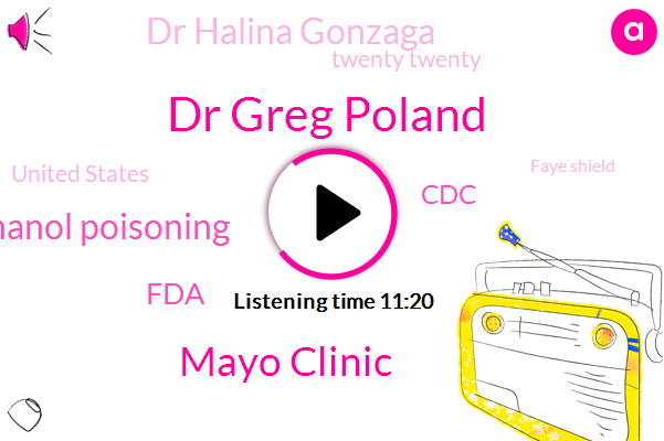 Dr Greg Poland,Mayo Clinic,Methanol Poisoning,FDA,CDC,Dr Halina Gonzaga,Twenty Twenty,United States,Faye Shield,Kobe,Cocaine,Asthma,Gregg