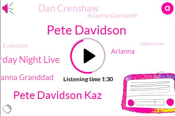 Pete Davidson,Pete Davidson Kaz,Saturday Night Live,Arianna Granddad,Dan Crenshaw,Arianna,Arianna Guerande,Evanston,Afghanistan,Commander,Representative,Instagram