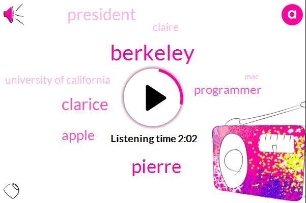 Berkeley,Pierre,Clarice,Apple,Programmer,President Trump,Claire,University Of California,MAC,ABC